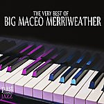 Big Maceo Merriweather The Very Best of Big Maceo Merriweather