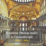 Petros Tabouris Byzantine Ottoman Music in Constantinople / 13th c. - 18th c.