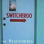 The Resentments Switcheroo