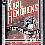 Karl Hendricks A Gesture of Kindness