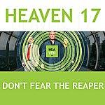Heaven 17 Don't Fear the Reaper