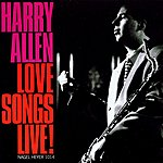 Harry Allen Love Songs Live!