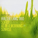 Walter Lang Softly As In A Morning Sunrise