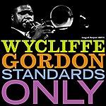 Wycliffe Gordon Standards Only