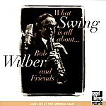 Bob Wilber What Swing Is All About