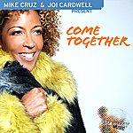DJ Mike Cruz Come Together