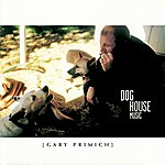 Gary Primich Dog House Music