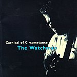 Watchman The Carnival Of Circumstance