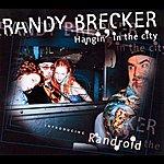 Randy Brecker Hangin' In The City