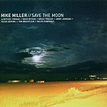 Mike Miller Save The Moon