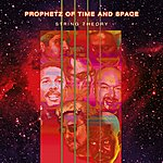 Prophetz Of Time And Space String Theory