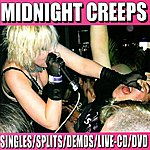 Midnight Creeps Singles, Splits, Demos, Live