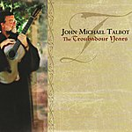 John Michael Talbot The Troubadour Years