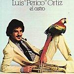 Luis 'Perico' Ortiz El Astro