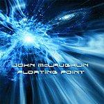 John McLaughlin Floating Point