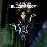 DJ Rap Bulletproof