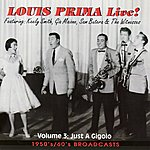 Louis Prima Louis Prima Live! - Vol. 3: Just a Gigolo - 1950's/60's Broadcasts