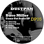 Dave Miller Come Get Some EP