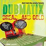 Dubmatix Dread & Gold - Dub from the Smoke Factory