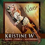 Kristine W Never  - The Never Enough Remixes