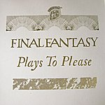 Final Fantasy Plays to Please