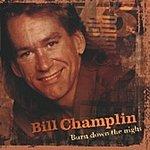 Bill Champlin Burn Down The Night
