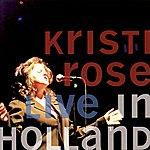 Kristi Rose Live In Holland