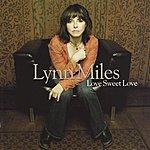 Lynn Miles Love Sweet Love