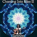 Tarshito Chanting Into Bliss II