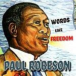 Paul Robeson Words Like Freedom