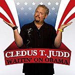 Cledus T. Judd Waitin' On Obama