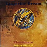 Tangerine Dream Time Square – Dream Mixes II