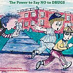 Bob Gallo The Power To Say No To Drugs Vol. 1