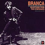 Glenn Branca Selections from the Symphonies