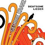 George Kranz Deutsche Lieder