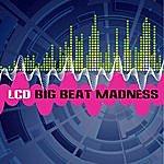 LCD Big Beat Madness
