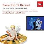 Kiri Te Kanawa Encore: Kiri Sings Berlin, Gershwin And Kern