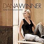 Dana Winner Blind Voor Jouw Liefde