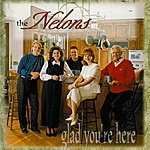 The Nelons Glad You're Here