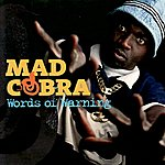 Mad Cobra Words of Warning
