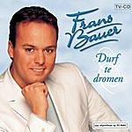 Frans Bauer Durf Te Dromen