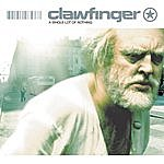Clawfinger A Whole Lot Of Nothing