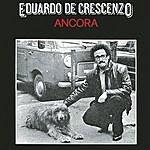 Eduardo De Crescenzo Ancora