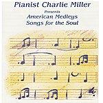 Charlie Miller American Medleys-Songs For the Soul