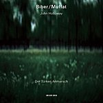 John Holloway Biber, Muffat, Schmelzer: Der Türken Anmarsch