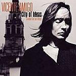 Vicente Amigo Ciudad de las Ideas (City of Ideas)