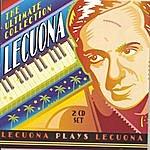 Ernesto Lecuona Lecuona: The Ultimate Collection