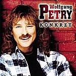 Wolfgang Petry Konkret