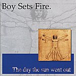 Boysetsfire The Day The Sun Went Out