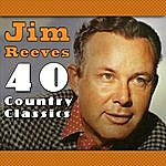 Jim Reeves 40 Country Classics